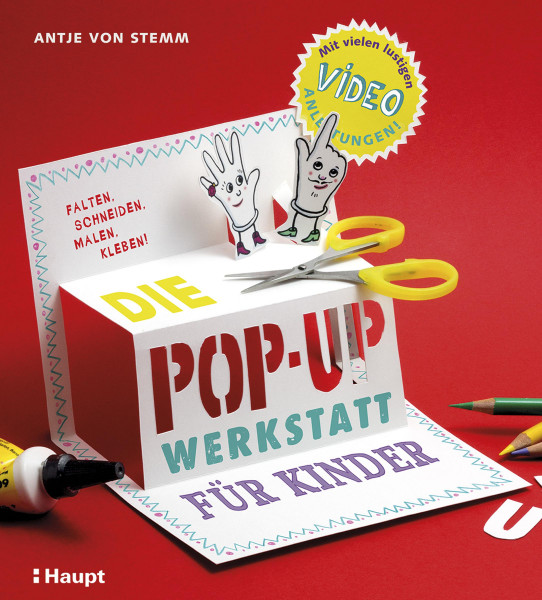 Die Pop-up-Werkstatt für Kinder (Antje von Stemm) | Haupt Vlg.