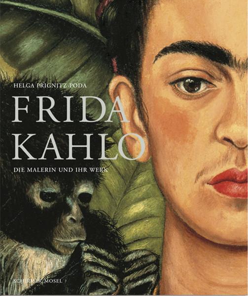 Frida Kahlo – Die Malerin und ihr Werk (Helga Prignitz-Podas)   Schirmer/Mosel Vlg.