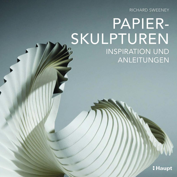 Papierskulpturen (Richard Sweeney) | Haupt Vlg.