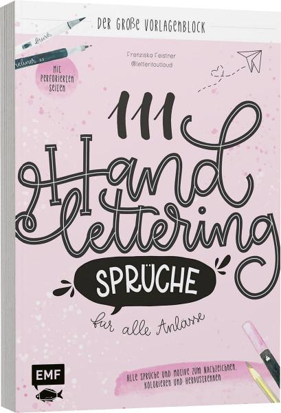 111 Handlettering-Sprüche für alle Anlässe – Der große Vorlagen-Block (Franziska Feistner) | Edition Michael Fischer