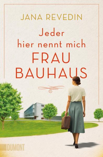 Jeder hier nennt mich Frau Bauhaus (Jana Revedin) | Dumont Buchvlg.