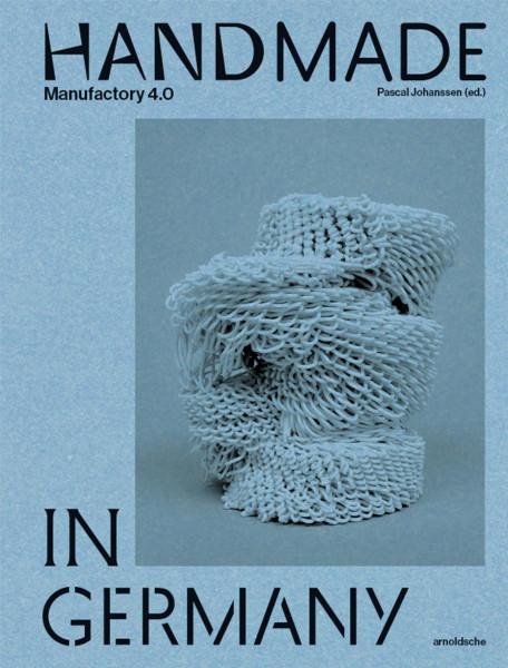 Handmade in Germany (Pascal Johanssen (Hrsg.))   Arnoldsche
