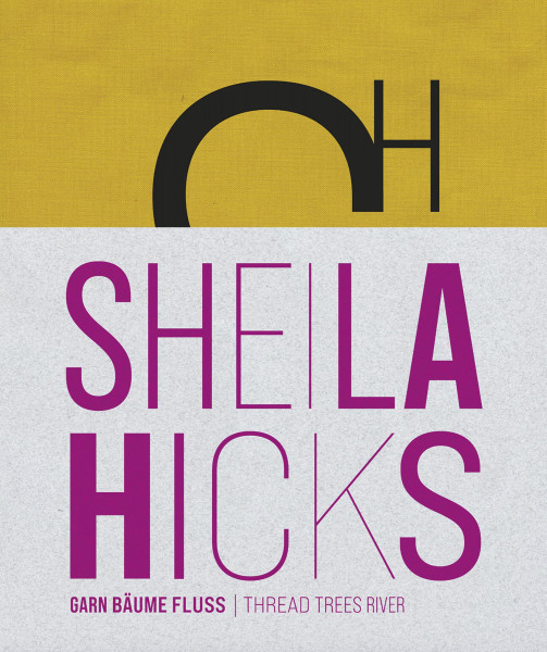 Sheila Hicks – Garn Bäume Fluss (C. Thun-Hohenstein, B. Vischer)   Arnoldsche