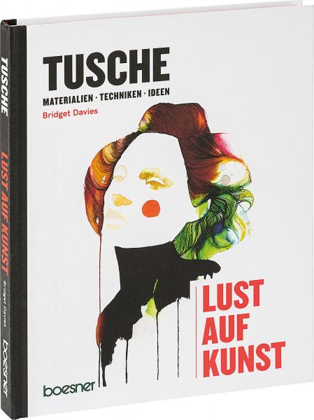 boesner GmbH (Hrsg.): Bridget Davies – Lust auf Kunst: Tusche.