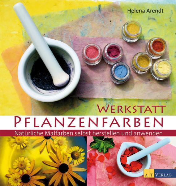 Werkstatt Pflanzenfarben (Helena Arendt) | AT Vlg.