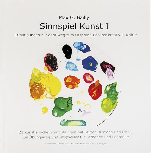 Sinnspiel Kunst (Max. G. Bailly) | Verlag und Galerie für Kunst und Kunsttherapie