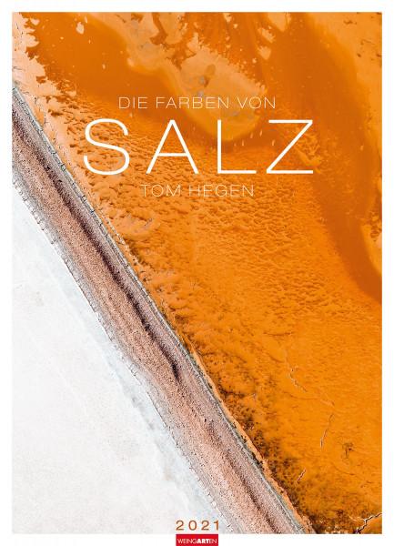 Die Farben von Salz 2021, Kalender (Tom Hegen) | Weingarten Vlg.