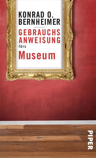 Gebrauchsanweisung fürs Museum Konrad O. Bernheimer