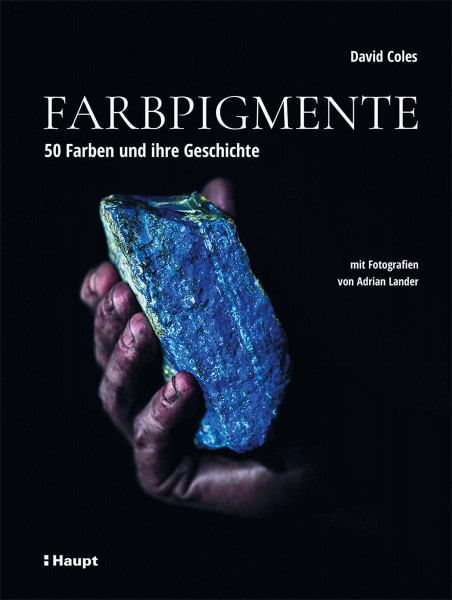 Farbpigmente. 50 Farben und ihre Geschichte (David Coles) | Haupt Vlg.