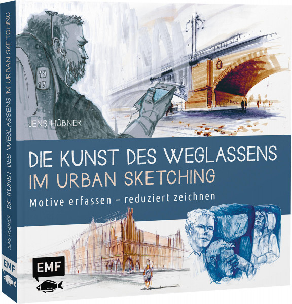 Die Kunst des Weglassens im Urban Sketching (Jens Hübner) | EMF Vlg.