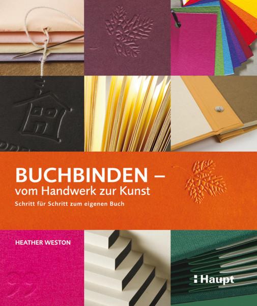 Buchbinden - vom Handwerk zur Kunst (Heather Weston) | Haupt Vlg.