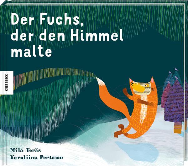 Der Fuchs, der den Himmel malte (Mila Teräs) | Knesebeck Vlg.