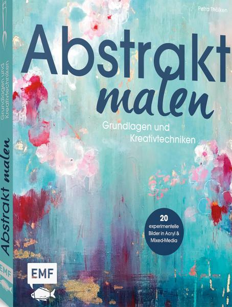 Abstrakt malen (Petra Thölken ) | EMF Vlg.