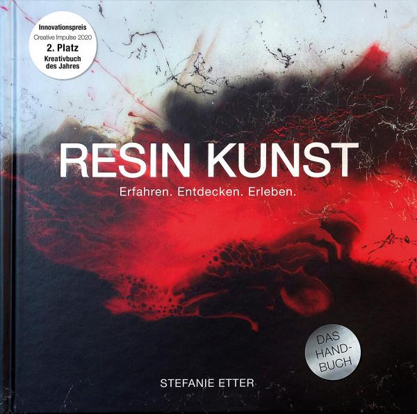 Resin Kunst – Erfahren, Entdecken, Erleben (Stefanie Etter)