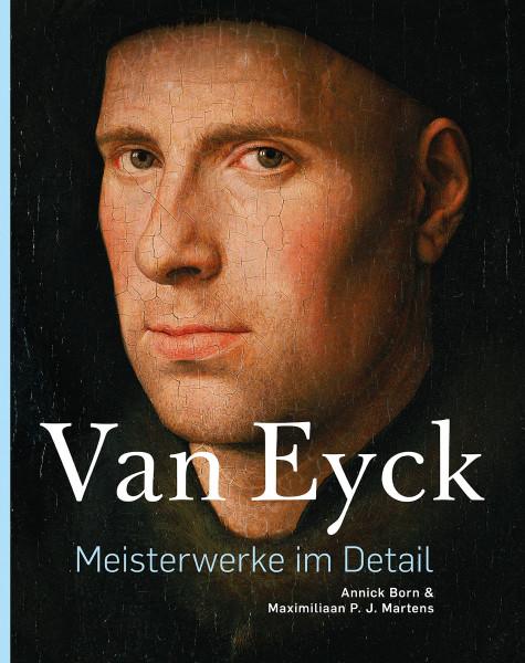 Van Eyck: Meisterwerke im Detail (Maximiliaan P. J. Martens, Annick Born) | Verlag Bernd Detsch
