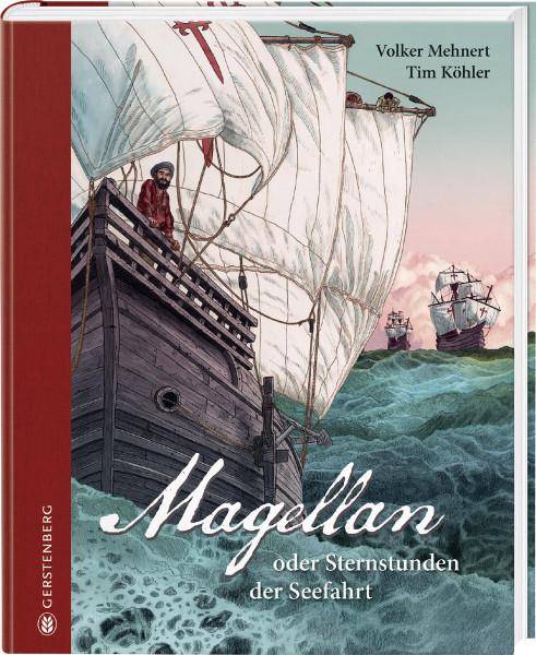 Gerstenberg Verlag Magellan oder Sternstunden der Seefahrt