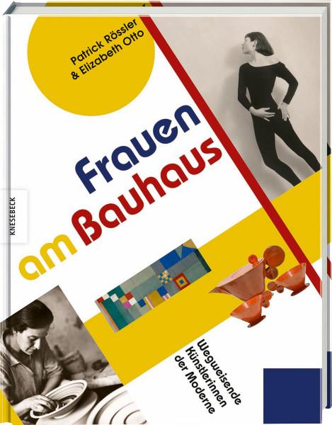 Frauen am Bauhaus (Patrick Rössler, Elizabeth Otto (Hrsg.))   Knesebeck Vlg.