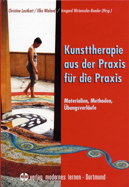Kunsttherapie – aus der Praxis für die Praxis