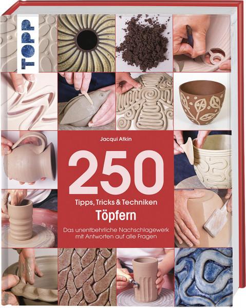 250 Tipps, Tricks und Techniken - Töpfern (Jacqui Atkin) | frechverlag