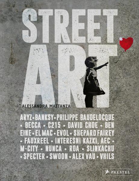 Street Art (Alessandra Mattanza) | Prestel Vlg.