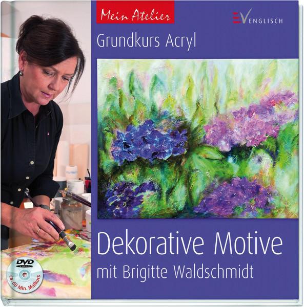 Mein Atelier: Grundkurs Acryl - Dekorative Motive (Brigitte Waldschmidt) | Englisch Vlg.