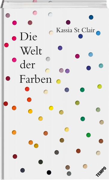 Die Welt der Farben (Kassia St. Clair)   Tempo Vlg.