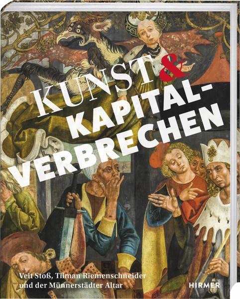Kunst und Kapitalverbrechen (Frank Matthias Kammel (Hrsg.)) | Hirmer Vlg.