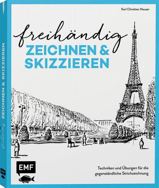 Freihändig Zeichnen und Skizzieren (Karl Christian Heuser) | EMF Vlg.