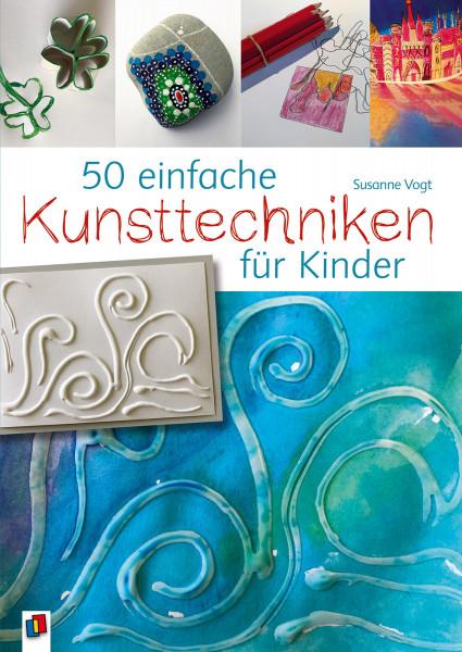 50 einfache Kunsttechniken für Kinder (Susanne Vogt)   Verlag an der Ruhr