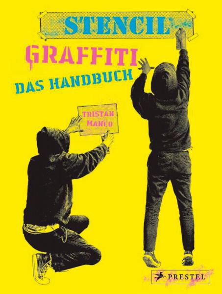 Stencil Graffiti: Das Handbuch (Tristan Manco)   Prestel Vlg.