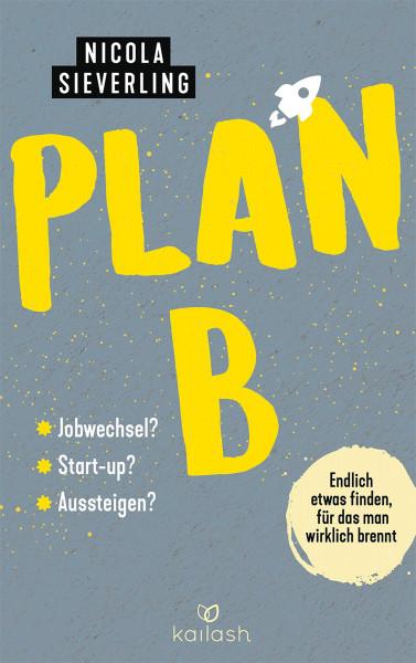 Plan B (Nicola Sieverling) | Kailash