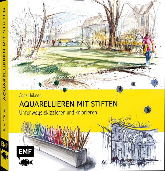 Aquarellieren mit Stiften (Jens Hübner)   EMF Vlg.