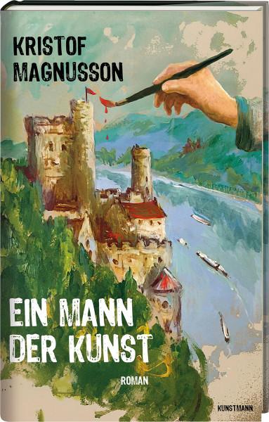 Kristof Magnusson: Ein Mann der Kunst. Roman