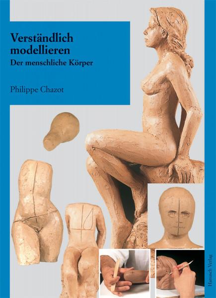 Verständlich modellieren (Philippe Chazot) | Hanusch Vlg.