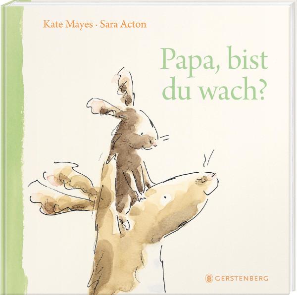 Papa, bist du wach? (Kate Mayes, Sara Acton (Illustr.)) | Gerstenberg Vlg.