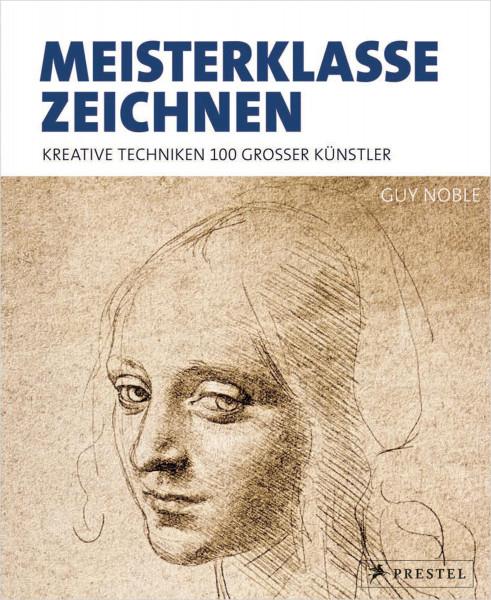 Meisterklasse Zeichnen (Guy Noble) | Prestel Vlg.