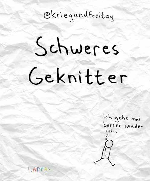 Schweres Geknitter: Cartoons und Collagen von @KriegundFreitag   Lappan/Carlsen Vlg.