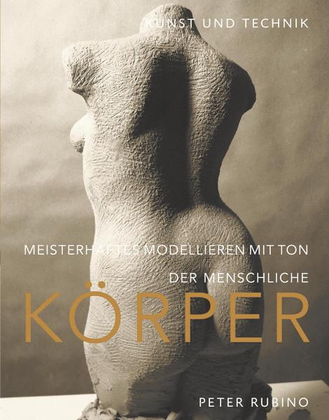 Hanusch Verlag Meisterhaftes Modellieren mit Ton – der menschliche Körper