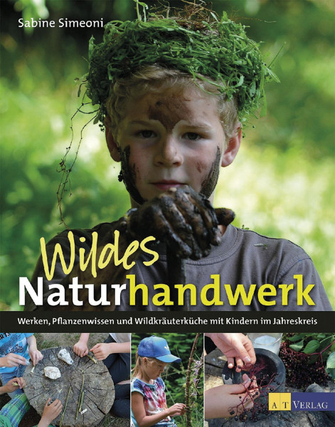 Wildes Naturhandwerk (Sabine Simeoni)   AT Vlg.