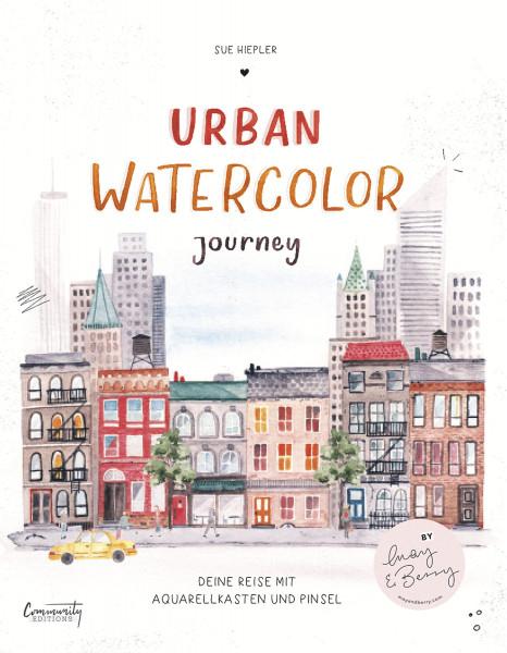 Urban Watercolor Journey – Deine Reise mit Aquarellkasten und Pinsel (Sue Hiepler)   Community Editions