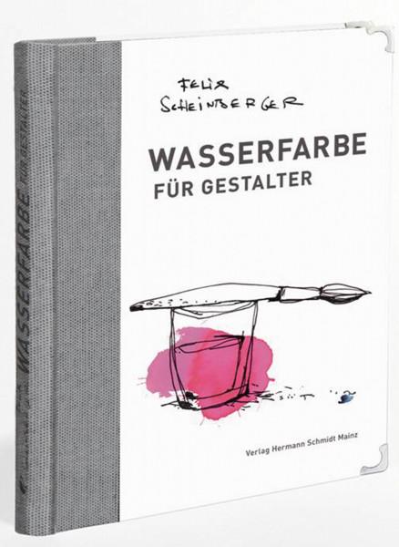 Wasserfarbe für Gestalter (Felix Scheinberger) | Verlag Hermann Schmidt