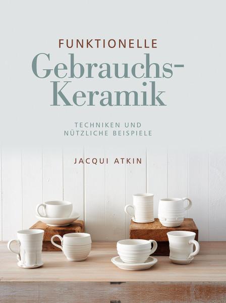 Funktionelle Gebrauchskeramik (Jacqui Atkin) | Hanusch Vlg.