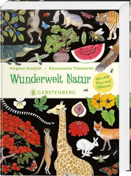 Wunderwelt Natur (Virginie Aladjidi, Emmanuelle Tchoukriel)   Gerstenberg Vlg.