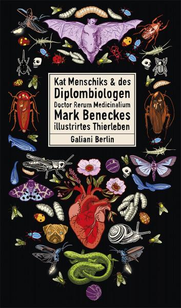 Kat Menschiks & des Diplom-Biologen Doctor Rerum Medicinalium Mark Beneckes Illustrirtes Thierleben | Galiani Vlg.