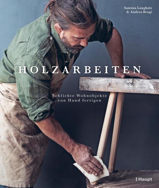 Holzarbeiten (Andrea Brugi, Samina Langholz) | Haupt Vlg.