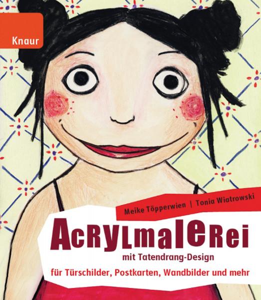 Acrylmalerei mit Tatendrang-Design (Meike Töpperwien, Tonia Wiatrowski) | Knaur Vlg.