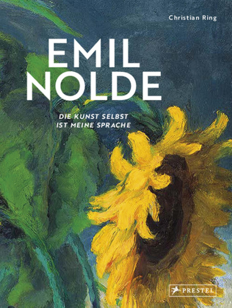 Prestel Verlag Emil Nolde – Die Kunst selbst ist meine Sprache