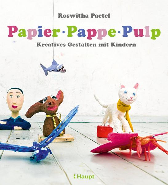Papier, Pappe, Pulp (Roswitha Paetel) | Haupt Vlg.
