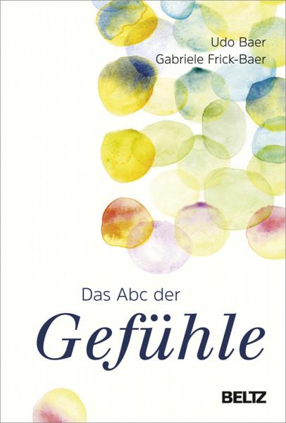 Das abc der Gefühle (Udo Baer, Gabriele Frick-Baer) | Beltz & Gelberg Vlg.