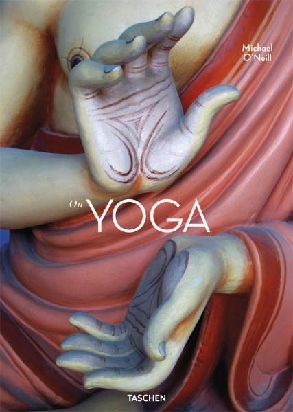 On Yoga – The Architecture of Peace (Michael O'Neill) | Taschen Vlg.